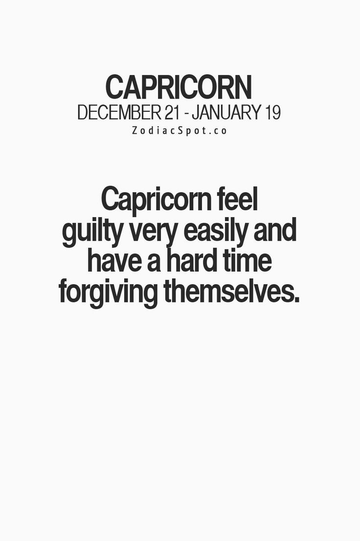 "I guess I'm glad it's a ""capricorn"" thing and not just a me thing.  ha!"