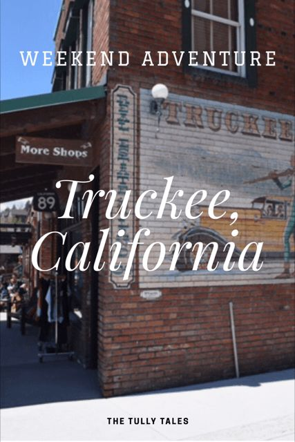 Our Guide to our Favourite Weekend Destination - Truckee, California #tahoe #wanderlust #travel