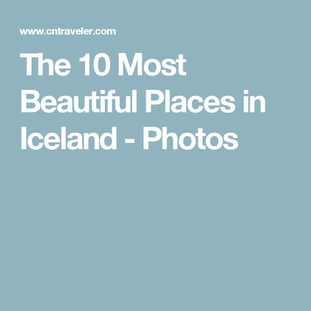 The 10 Most Beautiful Places in Iceland - Photos