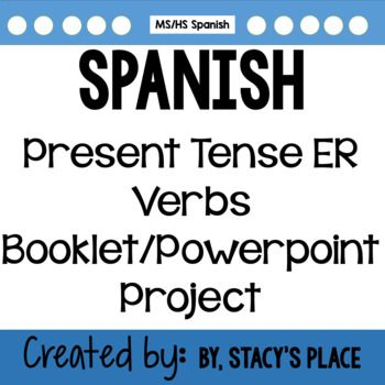 """Spanish Present Tense ER Verbs Project - Students create a  PowerPoint/Booklet that includes PRESENT tense verbs ONLY.  Required sections are: Students must provide full conjugations of all verbs, write 2 sentences for each (one in Spanish and one in English), and provide a clipart image representing each sentence.This is a great project for students to focus on one verb at a time and exposure to most commonly used """"ER"""" Verbs.Grading sheet is included."""