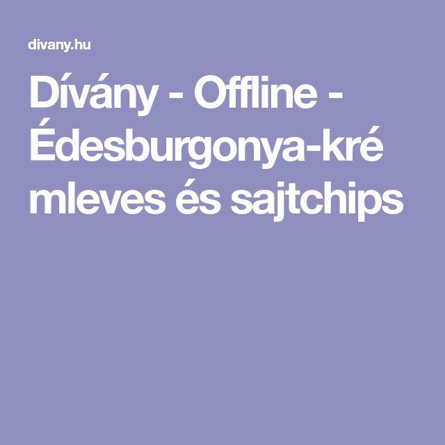 Dívány - Offline - Édesburgonya-krémleves és sajtchips