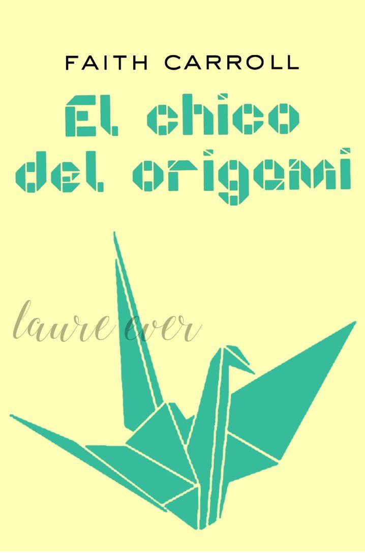 El chico del origami  | Faith Carroll  Click Ediciones