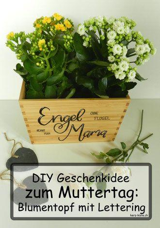 DIY Geschenkidee zum Muttertag: einen Blumentopf mit Lettering verschenken - Engel ohne Flügel nennt man Mama