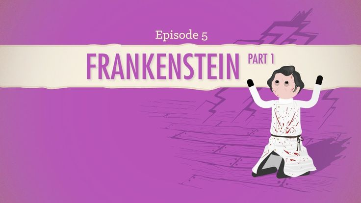 Frankenstein (Part 1) explained by John Green and Crash Course  Including an open letter to Percy Shelley's heart