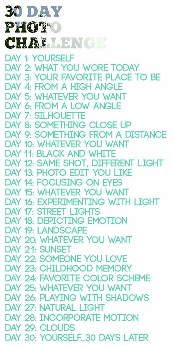30 Day Photo Challenge...always wanted to try this... NEW 2013!