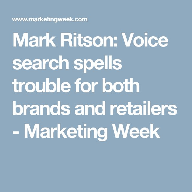 Mark Ritson: Voice search spells trouble for both brands and retailers - Marketing Week