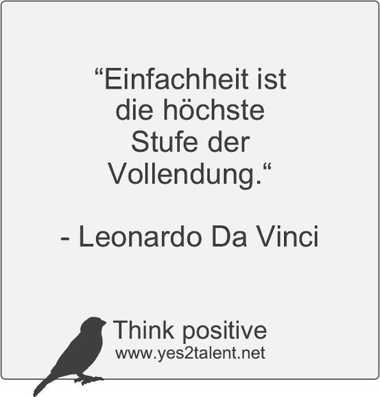 Einfachheit ist die höchste Stufe der Vollendung. - Leonardo Da Vinci