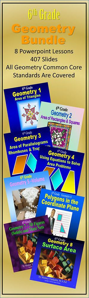 Common Core Sixth Grade Geometry Bundle is made up of 8 different lessons comprising 407 slides. These lessons cover all of the Common Core Standards in 6th Grade Geometry.  To see this product click Visit.