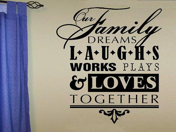Wall decal quote Our Family dream laughs works plays and loves together subway art