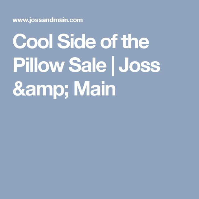 Cool Side of the Pillow Sale | Joss & Main
