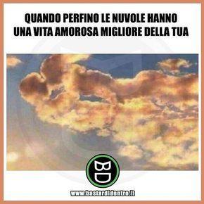 Tagga i tuoi amici e #condividi #bastardidentro #nuvole #amore www.bastardidentro.it