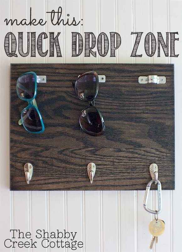 "Make a ""quick drop zone"" for keys and sunglasses."