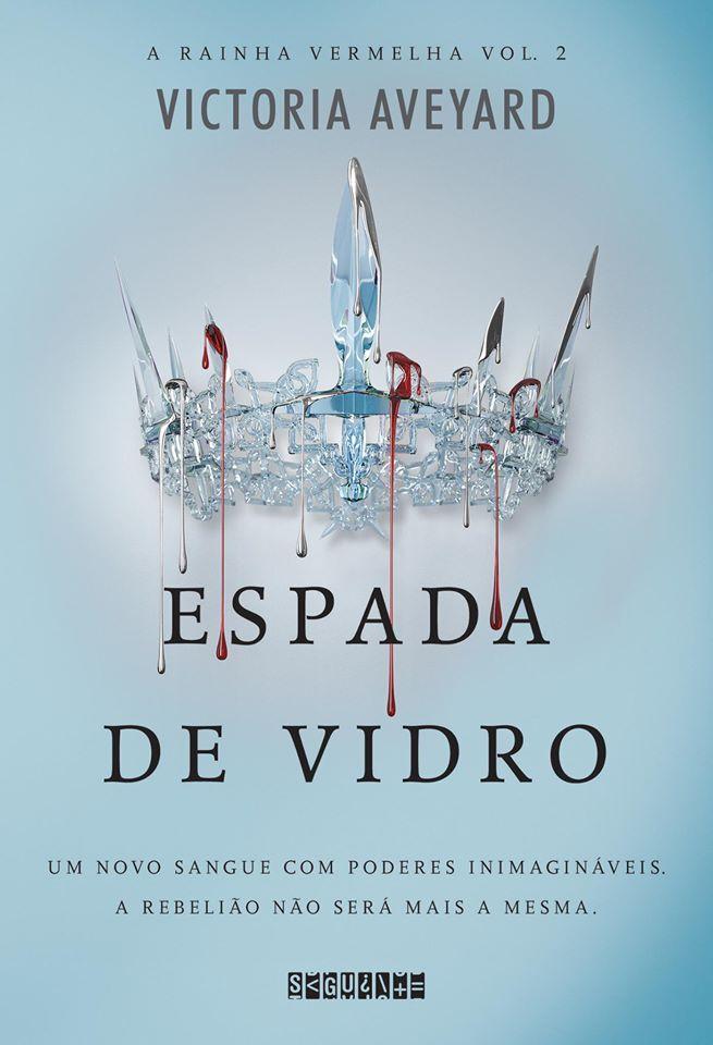 Leitura em Contexto: Divulgada capa A Espada de Vidro, continuação de A Rainha Vermelha- Victoria Aveyard