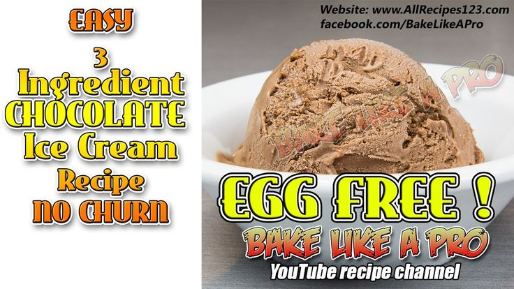 Easy 3 Ingredient Chocolate Ice Cream Recipe /  Egg Free Ice Cream Recipe