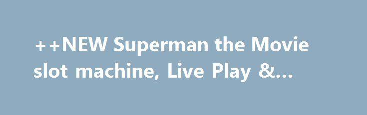 ++NEW Superman the Movie slot machine, Live Play & Bonus http://casino4uk.com/2017/09/09/new-superman-the-movie-slot-machine-live-play-bonus/  ++NEW Superman the Movie slot machine, Live Play & BonusThe post ++NEW Superman the Movie slot machine, Live Play & Bonus appeared first on Casino4uk.com.