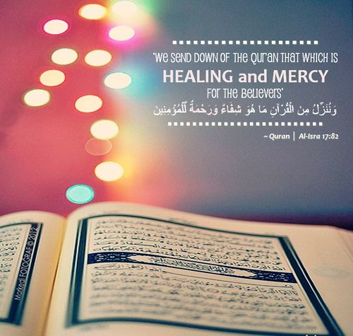 Healing & Mercy  Submitted by Back2theQuran