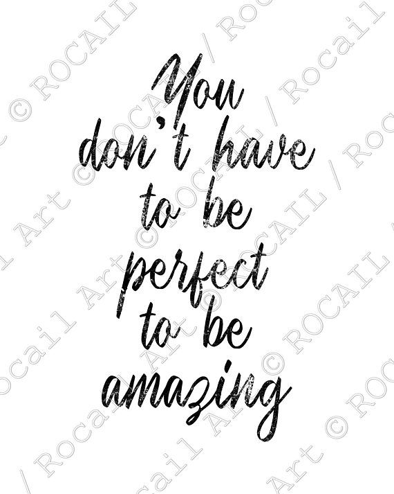 You Dont Have To Be Perfect To Be Amazing Black Motivational Wall Art