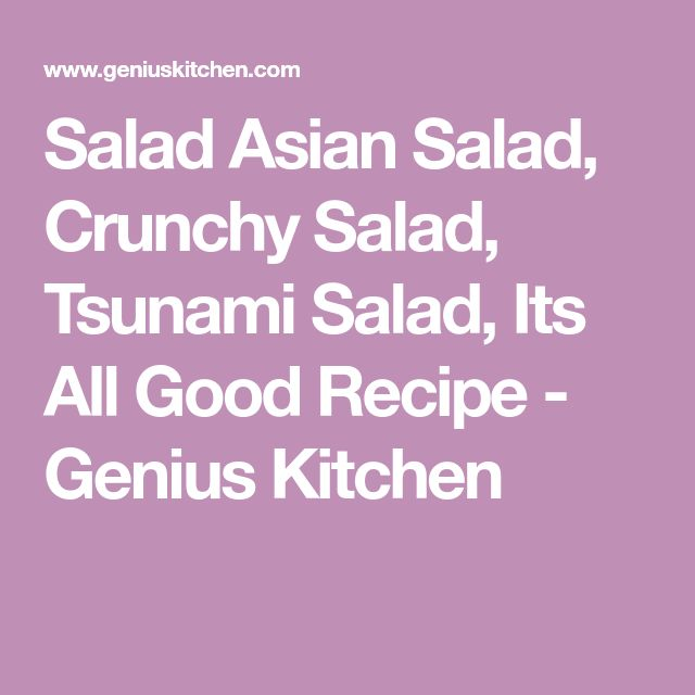 Salad Asian Salad, Crunchy Salad, Tsunami Salad, Its All Good Recipe - Genius Kitchen