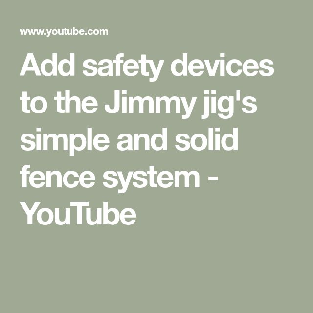 Add safety devices to the Jimmy jig's simple and solid fence system - YouTube