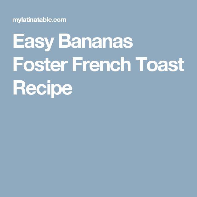 Easy Bananas Foster French Toast Recipe