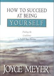 How To Succeed At Being Yourself - Joyce Meyer Another great book, I learn so much from her books, she is truly a blessing.
