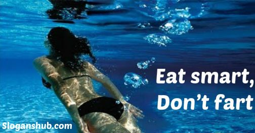 Eat smart, don't fart - Funny Health Slogans