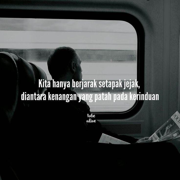 """""""Kita hanya berjarak setapak jejak diantara kenangan yang patah pada kerinduan. """" . .  Kiriman dari @pandhuwee . .  Tag like dan comment.  Kirim (DM /Like) kata-kata buatanmu ya.  #katakata #quotes #quotesoftheday #pathdaily #pathindonesia #yangterdalam #pecahankaca #catatanfilm #melodydalampuisi #sajak #puisi #sastra #kutipan"""