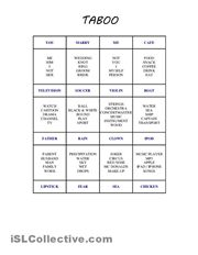 Taboo Game Cards.  Over a hundred printable Taboo Game cards with template for beginner and intermediate students. The objective of the game is for a player to have his/her partner(s) guess the word on his/her card without using the word itself or five additional words listed on the card.  The games are on! Enjoy ;-)
