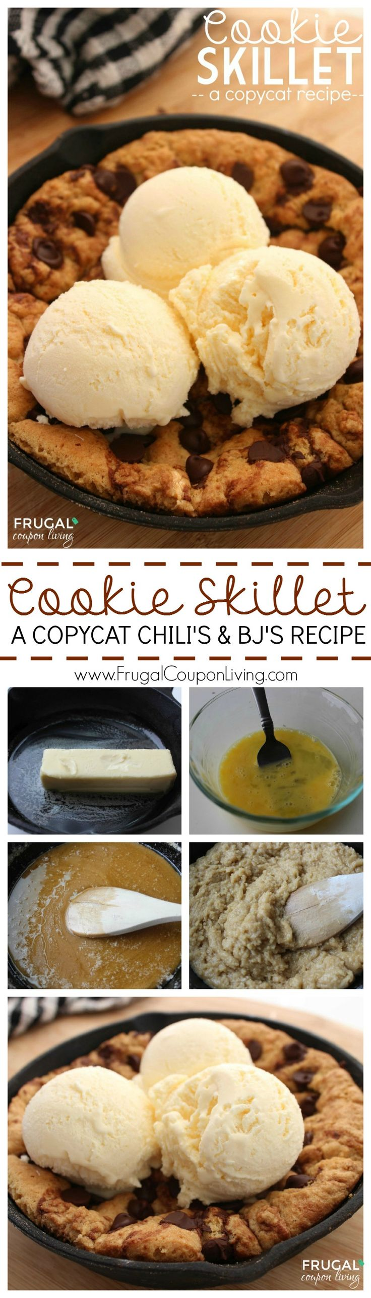 We have loved this homemade cookie skillet so much I had it for my birthday as cake! Just like Chili's and BJ's - copycat cookie recipe on Frugal Coupon Living.