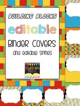"Get your binders organized with these super cute EDITABLE binder covers. Customize them to fit your needs. Bright, happy colors combined with ""building blocks""... the perfect addition to your Lego classroom theme!  Included are:  20 brightly colored binder covers 10 brightly colored binder spines - can adjust size to desired width  **Feedback is greatly appreciated!"