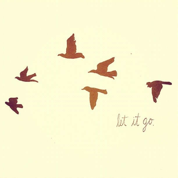 "Want this as a small tattoo with only one bird and the words ""let go."" <3"