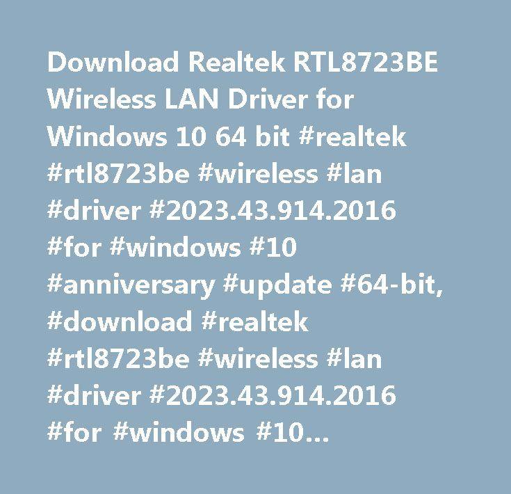 Download Realtek RTL8723BE Wireless LAN Driver for Windows 10 64 bit #realtek #rtl8723be #wireless #lan #driver #2023.43.914.2016 #for #windows #10 #anniversary #update #64-bit, #download #realtek #rtl8723be #wireless #lan #driver #2023.43.914.2016 #for #windows #10 #anniversary #update #64-bit, #realtek #rtl8723be #wireless #lan #driver #2023.43.914.2016 #for #windows #10 #anniversary #update #64-bit #free #download, #rtl8723be #wi-fi #adapter #driver, #realtek #rtl8723be #wi-fi #adapter…