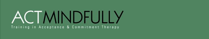 Acceptance & Commitment Therapy | ACT Mindfully | Acceptance & Commitment Therapy Training