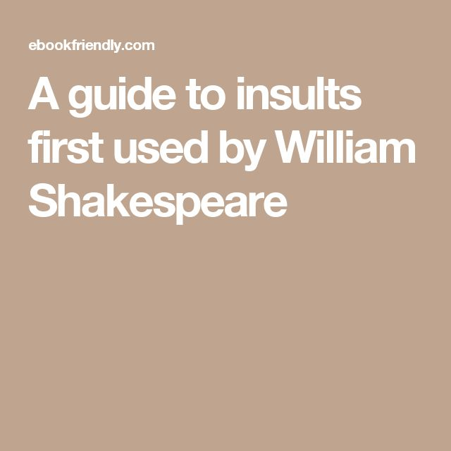 A guide to insults first used by William Shakespeare
