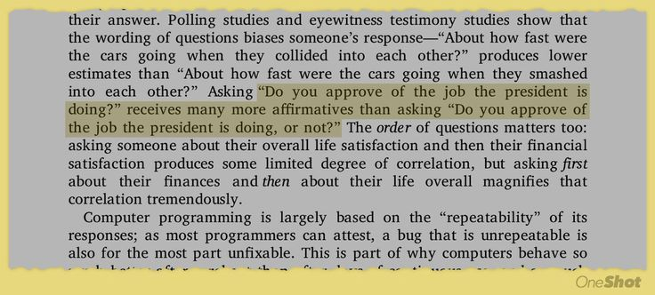Great reminder that the phrasing of the question influences the response... From Brian Christian's 📖, The Most Human Human: What Talking with Computers Teaches Us About What It Means to Be Alive  #mustread #thoughts #quotes #idea #books #read #highlights #psychology #life #emotion #amazing #smile #follow