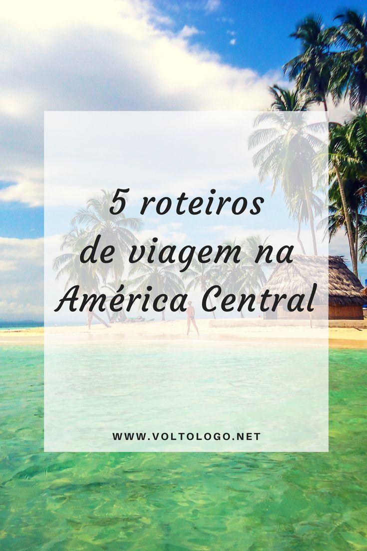 Roteiros de viagem pela América Central. Descubra como viajar por países como Panamá, Costa Rica, Nicarágua, Honduras, El Salvador, Guatemala e Belize.