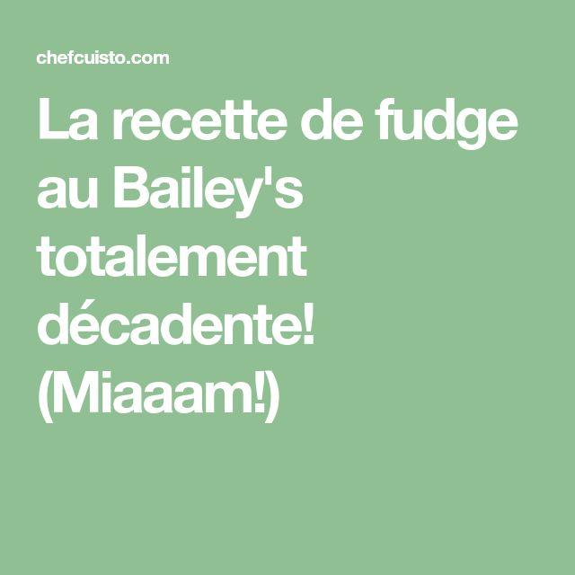 La recette de fudge au Bailey's totalement décadente! (Miaaam!)