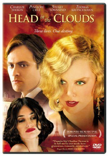 HEAD IN THE CLOUDS is a sweeping romantic drama set in 1930's England, Paris, and Spain. Gilda Bessé... (132 mins.) Director: John Duigan Stars: Charlize Theron, Stuart Townsend, Penélope Cruz, Thomas Kretschmann