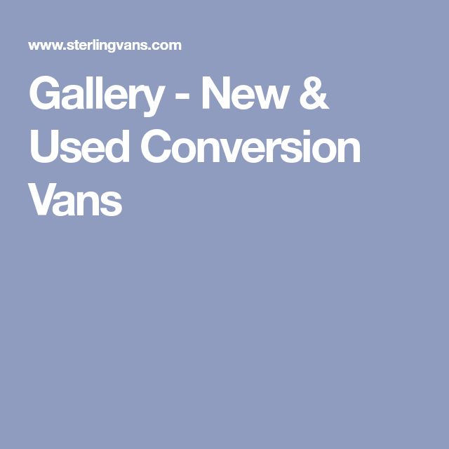 Gallery - New & Used Conversion Vans