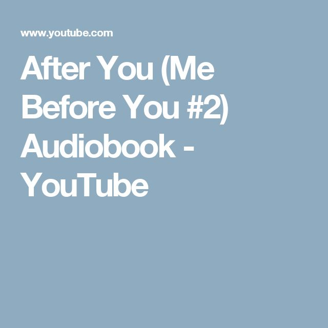 After You (Me Before You #2) Audiobook - YouTube