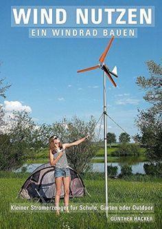 Awesome Picture for Wind nutzen u ein Windrad bauen Kleiner Stromerzeuger f r Schule Garten oder