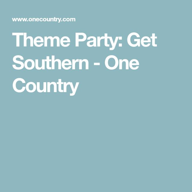 Theme Party: Get Southern - One Country