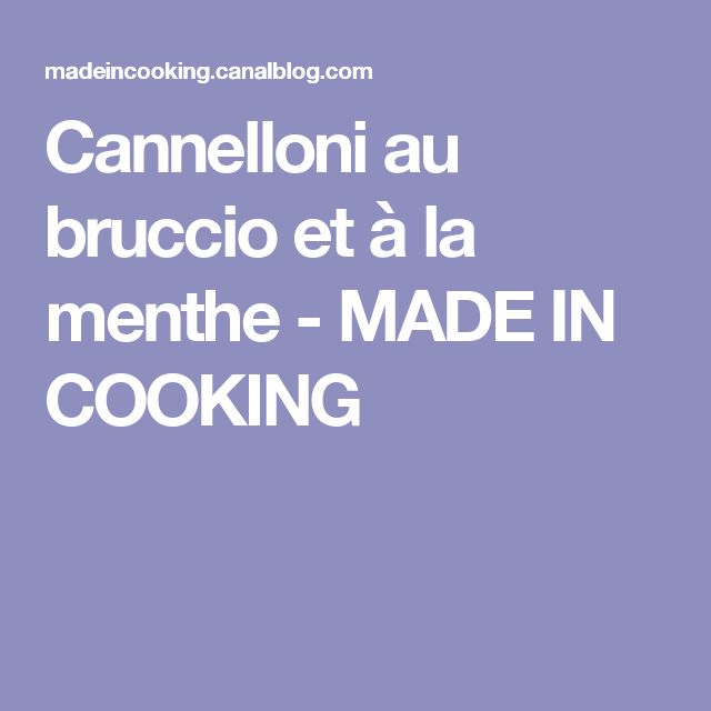 Cannelloni au bruccio et à la menthe - MADE IN COOKING