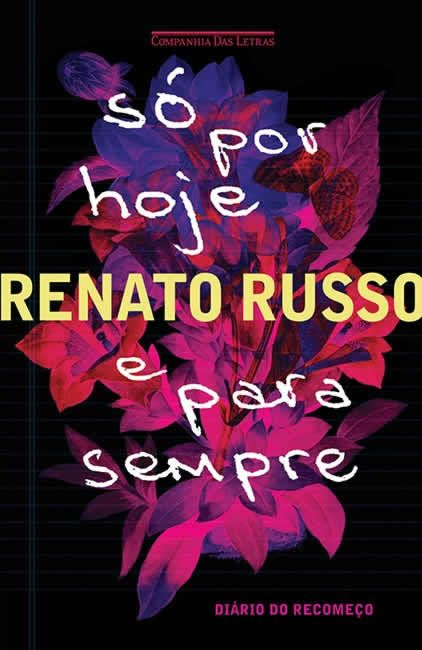 Renato Russo - Só por hoje e para sempre @CiaLetras