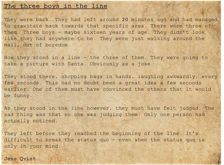 People - Writing – The three boys in the line- Christmas- Santa - line- teenagers- judged - status quo    https://jessoutsidethelines.wordpress.com/category/people/  https://www.wattpad.com/story/50957356-people