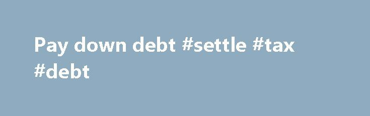 Pay down debt #settle #tax #debt http://debt.remmont.com/pay-down-debt-settle-tax-debt/  #pay down debt # This Loan Payment Calculator computes an estimate of the size of your monthly loan payments and the annual salary required to manage them without too much financial difficulty. This loan calculator can be used with Federal education loans (Stafford, Perkins and PLUS) and most private student loans. (This student loan calculator…
