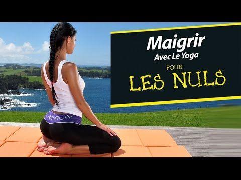 Maigrir avec le Yoga Pour les nuls - YouTube