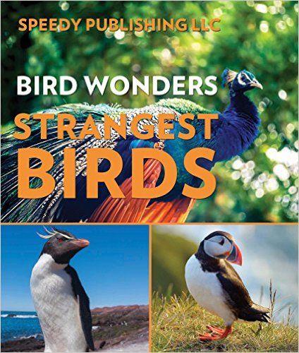 Bird Wonders - Strangest Birds: Birds of the World - Kindle edition by Speedy Publishing. Children Kindle eBooks @ Amazon.com.