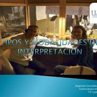 Segreste González Adriana. Licenciatura en Idiomas. 10° cuatrimestre.   Es una actividad de mediación lingüística Consiste en Transmitir un discurso de ti. http://slidehot.com/resources/tipos-y-modalidades-de-interpretacion.57753/