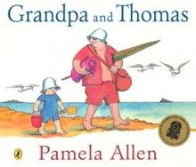 Grandpa and Thomas - Pamela Allen
